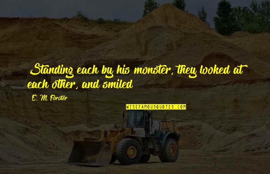 Acceptance Of Sexuality Quotes By E. M. Forster: Standing each by his monster, they looked at