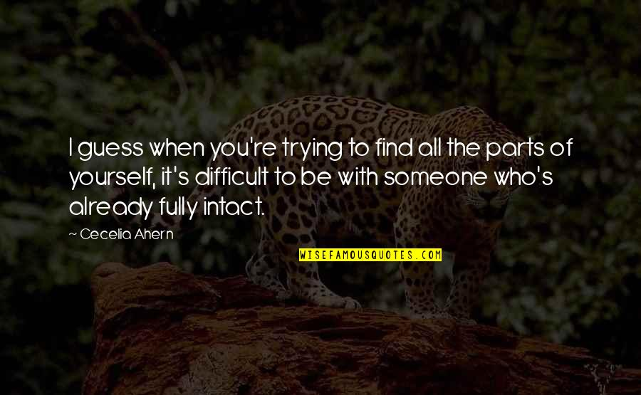 Acceptance Of Yourself Quotes By Cecelia Ahern: I guess when you're trying to find all