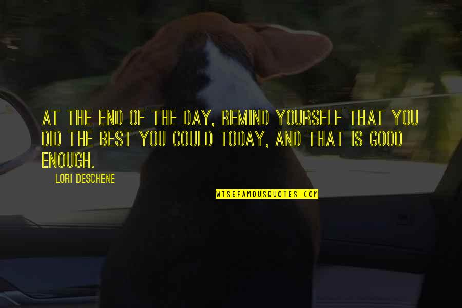 Acceptance Of Yourself Quotes By Lori Deschene: At the end of the day, remind yourself