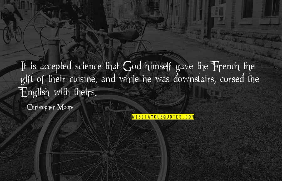Accepted By God Quotes By Christopher Moore: It is accepted science that God himself gave