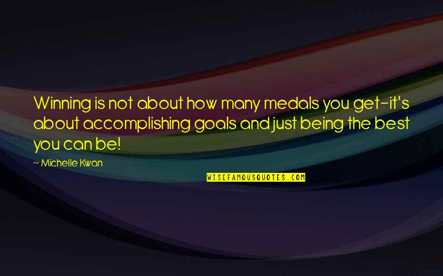 Accomplishing Goals Quotes By Michelle Kwan: Winning is not about how many medals you
