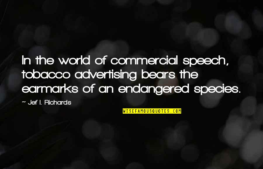 Accomplishing Greatness Quotes By Jef I. Richards: In the world of commercial speech, tobacco advertising