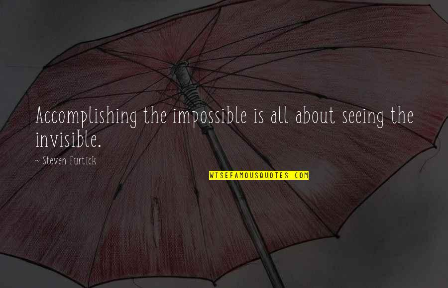 Accomplishing The Impossible Quotes By Steven Furtick: Accomplishing the impossible is all about seeing the