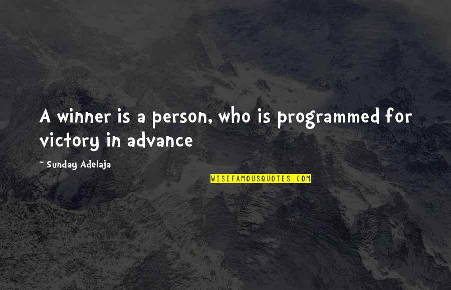 Accs Quotes By Sunday Adelaja: A winner is a person, who is programmed