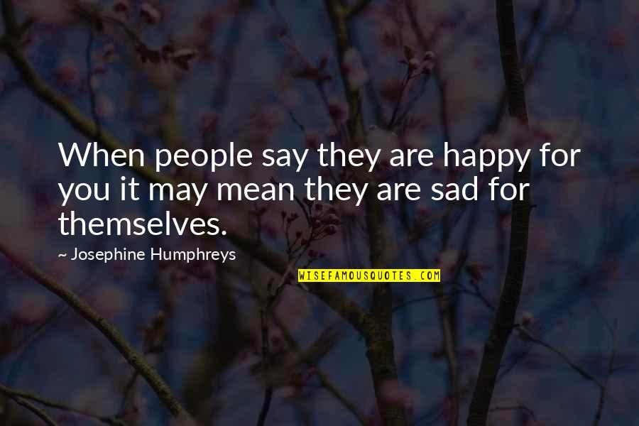 Accurate Auto Insurance Quotes By Josephine Humphreys: When people say they are happy for you