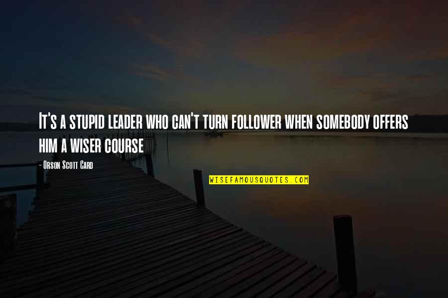 Accurate Auto Insurance Quotes By Orson Scott Card: It's a stupid leader who can't turn follower