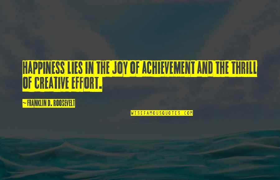 Achievement And Happiness Quotes By Franklin D. Roosevelt: Happiness lies in the joy of achievement and
