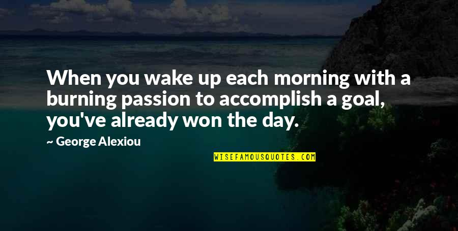 Achievement And Happiness Quotes By George Alexiou: When you wake up each morning with a