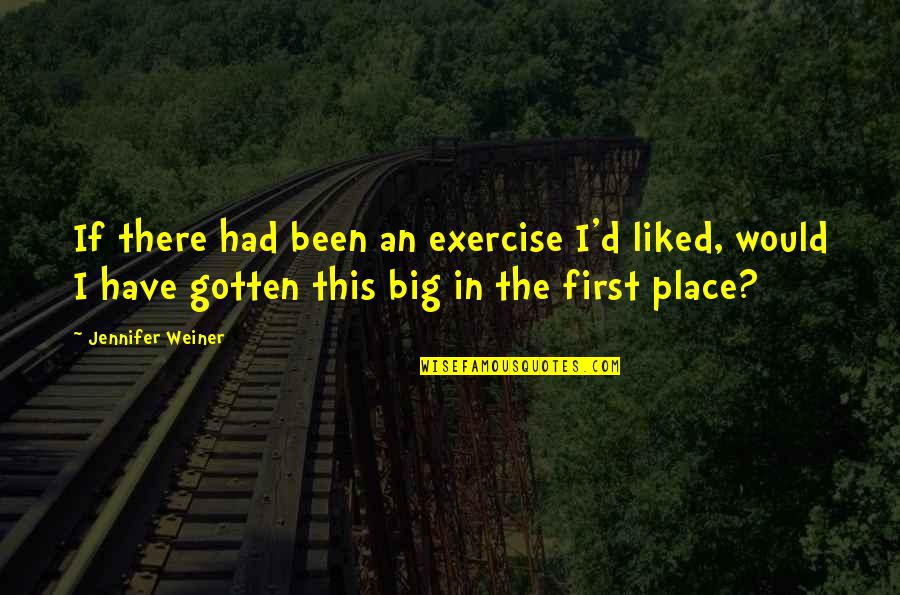 Achievementit Quotes By Jennifer Weiner: If there had been an exercise I'd liked,