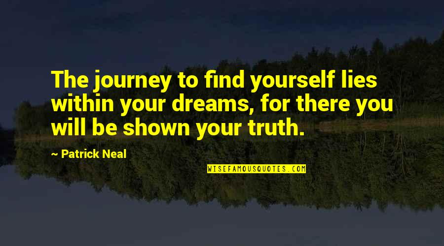 Achievementit Quotes By Patrick Neal: The journey to find yourself lies within your