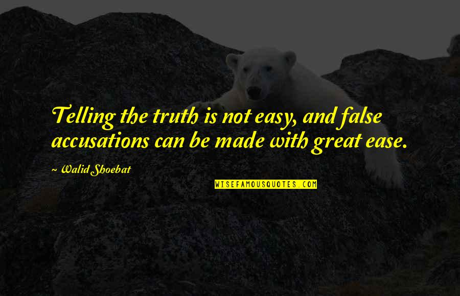 Achievementit Quotes By Walid Shoebat: Telling the truth is not easy, and false