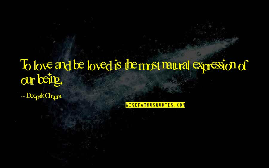 Achieving A Dream Quotes By Deepak Chopra: To love and be loved is the most