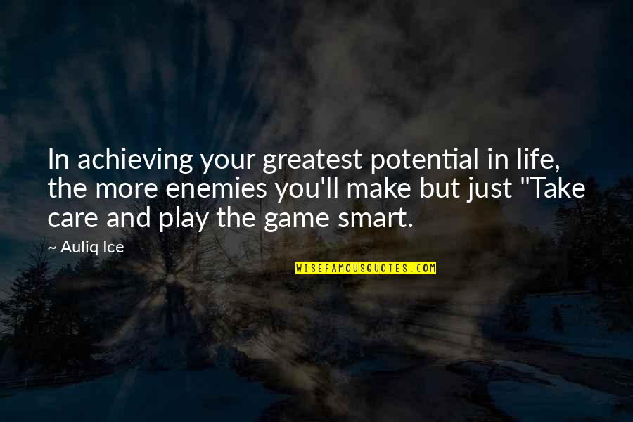 Achieving Success In Life Quotes By Auliq Ice: In achieving your greatest potential in life, the