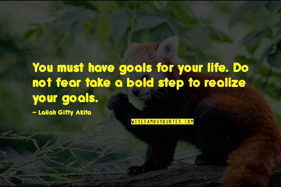 Achieving Success In Life Quotes By Lailah Gifty Akita: You must have goals for your life. Do