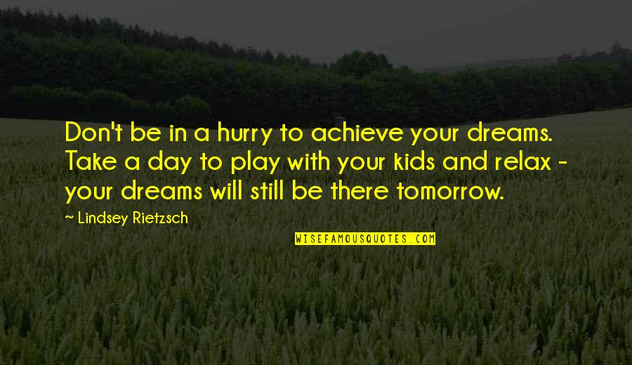 Achieving Success In Life Quotes By Lindsey Rietzsch: Don't be in a hurry to achieve your