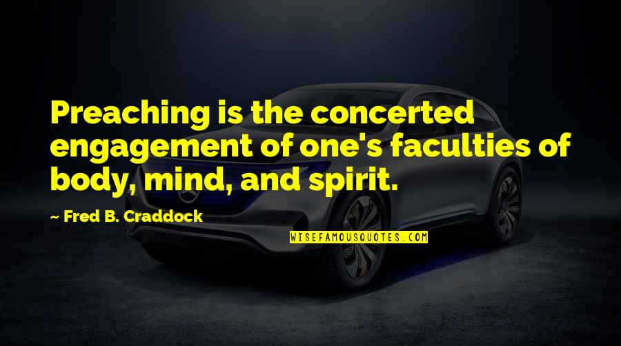 Acnl Favourite Quotes By Fred B. Craddock: Preaching is the concerted engagement of one's faculties