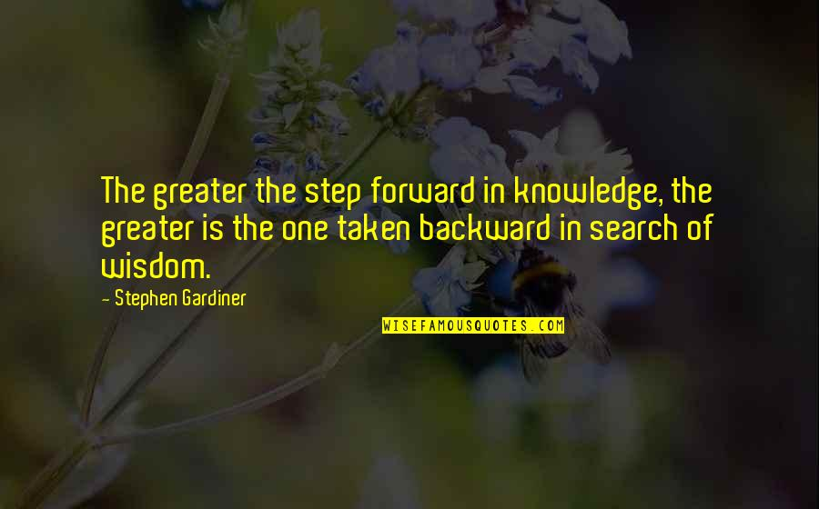 Acnl Favourite Quotes By Stephen Gardiner: The greater the step forward in knowledge, the