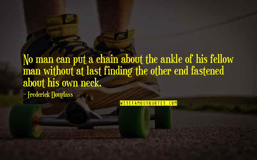 Acoustical Quotes By Frederick Douglass: No man can put a chain about the