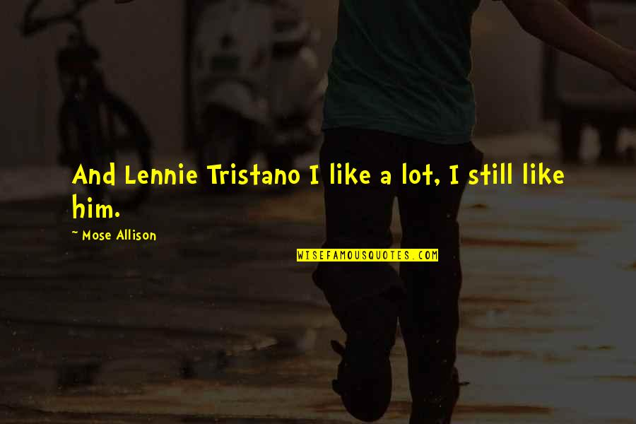 Acoustical Quotes By Mose Allison: And Lennie Tristano I like a lot, I