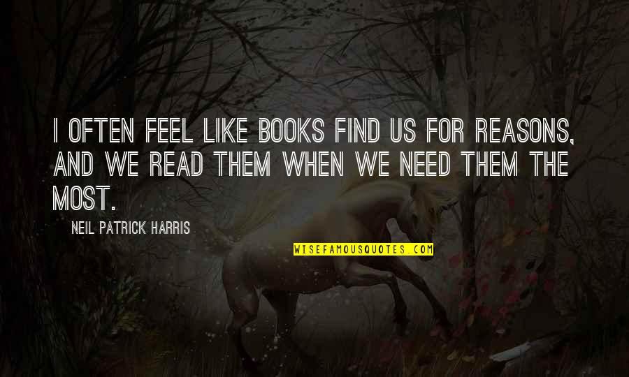 Acoustical Quotes By Neil Patrick Harris: I often feel like books find us for
