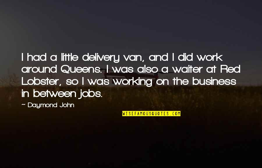 Acquavit Quotes By Daymond John: I had a little delivery van, and I