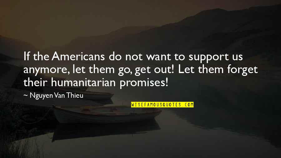 Acquitting Quotes By Nguyen Van Thieu: If the Americans do not want to support