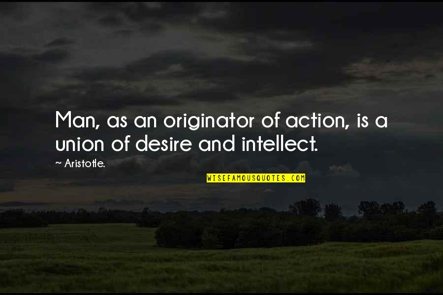 Action Man Quotes By Aristotle.: Man, as an originator of action, is a