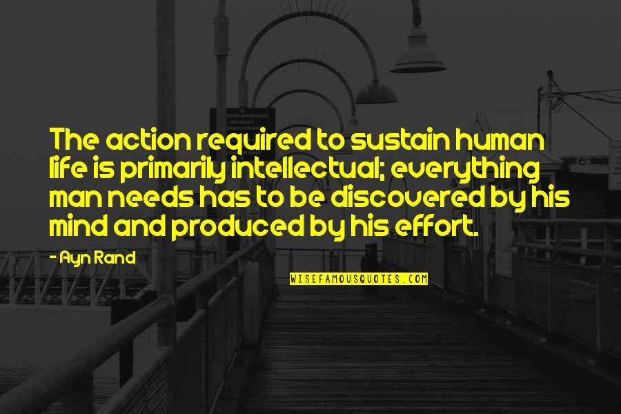 Action Man Quotes By Ayn Rand: The action required to sustain human life is