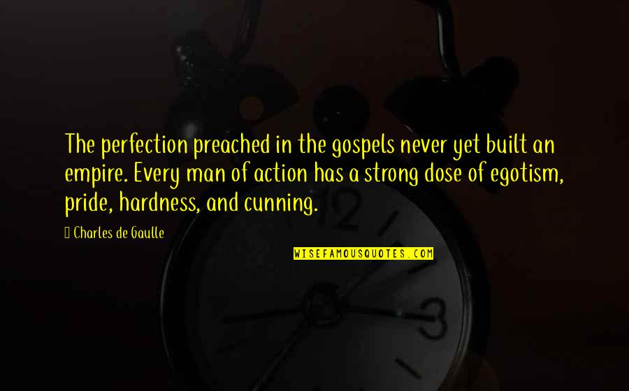 Action Man Quotes By Charles De Gaulle: The perfection preached in the gospels never yet