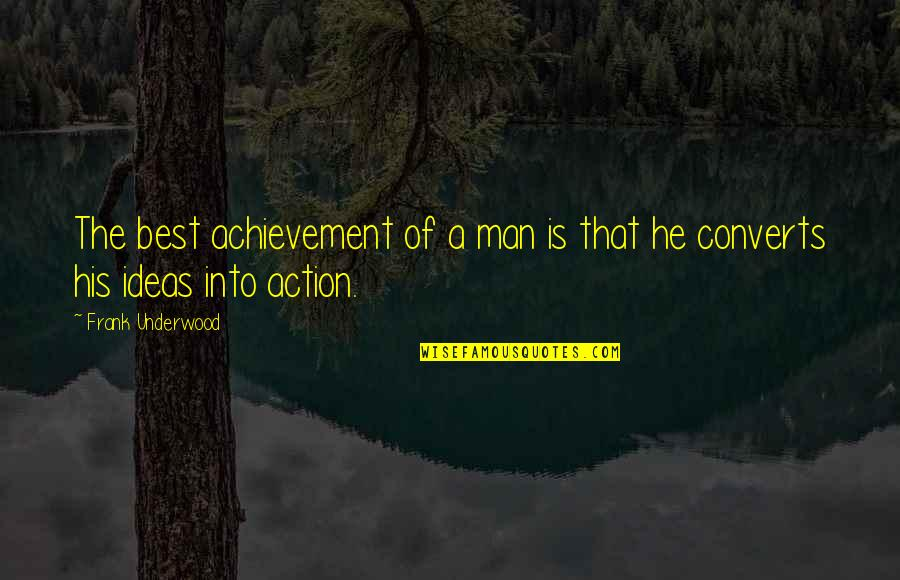 Action Man Quotes By Frank Underwood: The best achievement of a man is that