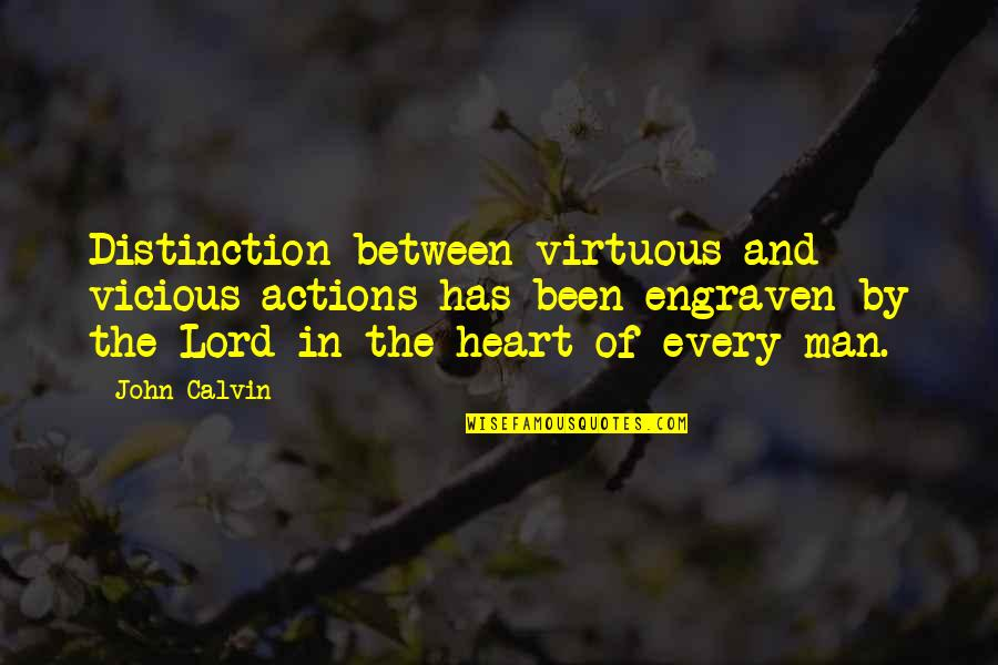 Action Man Quotes By John Calvin: Distinction between virtuous and vicious actions has been