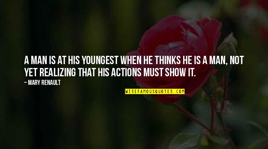 Action Man Quotes By Mary Renault: A man is at his youngest when he
