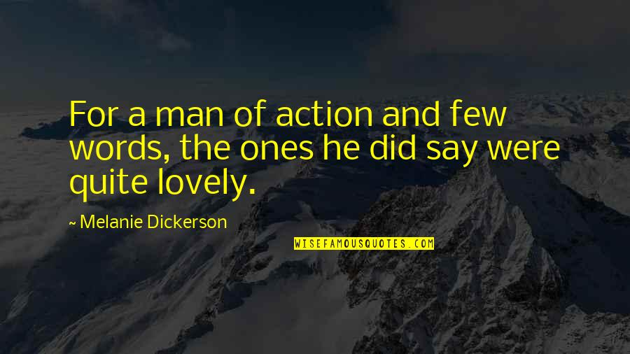 Action Man Quotes By Melanie Dickerson: For a man of action and few words,