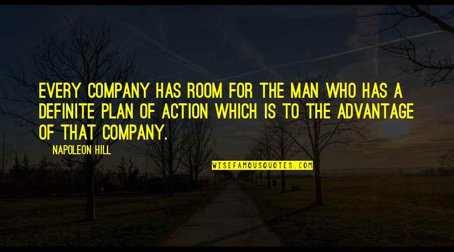 Action Man Quotes By Napoleon Hill: Every company has room for the man who