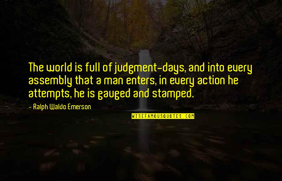 Action Man Quotes By Ralph Waldo Emerson: The world is full of judgment-days, and into