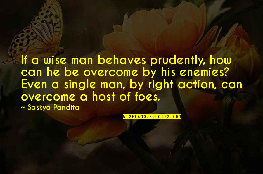 Action Man Quotes By Saskya Pandita: If a wise man behaves prudently, how can