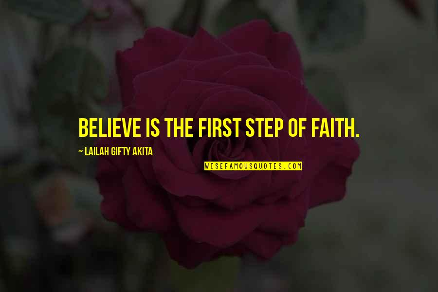 Action Step Quotes By Lailah Gifty Akita: Believe is the first step of faith.