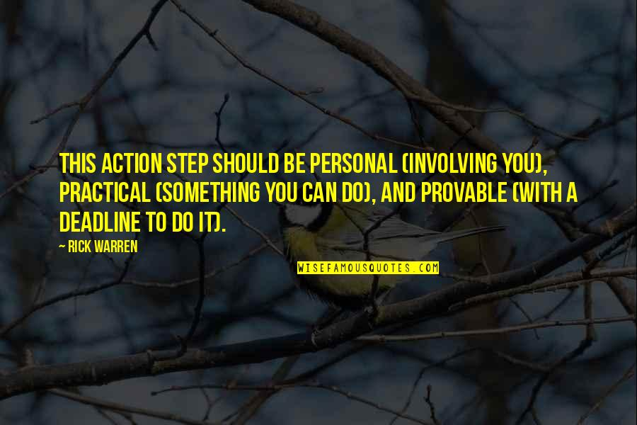 Action Step Quotes By Rick Warren: This action step should be personal (involving you),