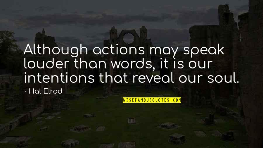 Actions Louder Quotes By Hal Elrod: Although actions may speak louder than words, it
