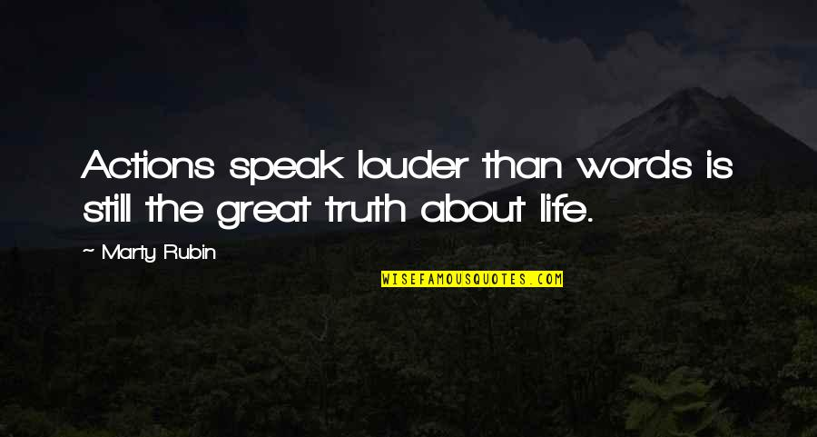 Actions Louder Quotes By Marty Rubin: Actions speak louder than words is still the