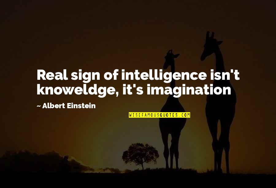 Actor Surya Quotes By Albert Einstein: Real sign of intelligence isn't knoweldge, it's imagination