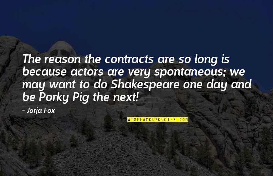 Actors Shakespeare Quotes By Jorja Fox: The reason the contracts are so long is