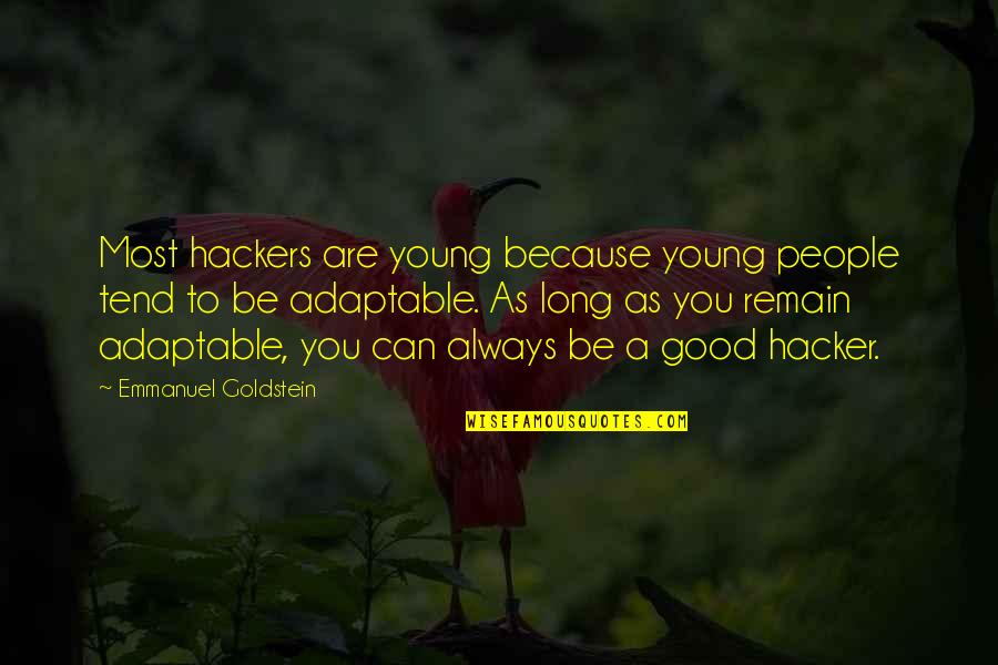 Adaptable Quotes By Emmanuel Goldstein: Most hackers are young because young people tend