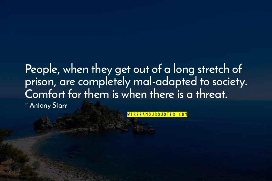 Adapted Quotes By Antony Starr: People, when they get out of a long