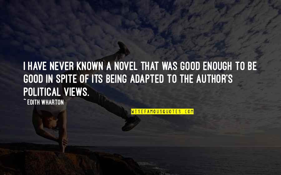 Adapted Quotes By Edith Wharton: I have never known a novel that was