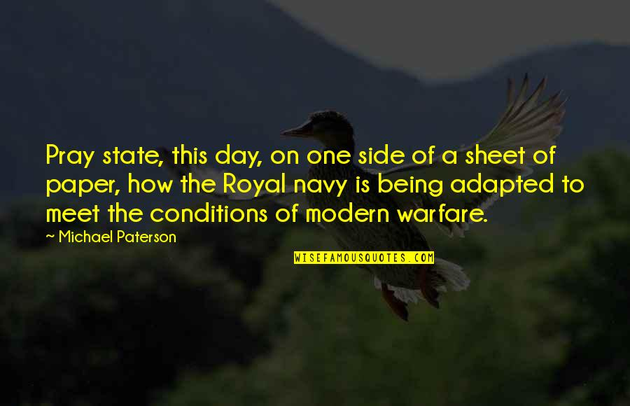Adapted Quotes By Michael Paterson: Pray state, this day, on one side of