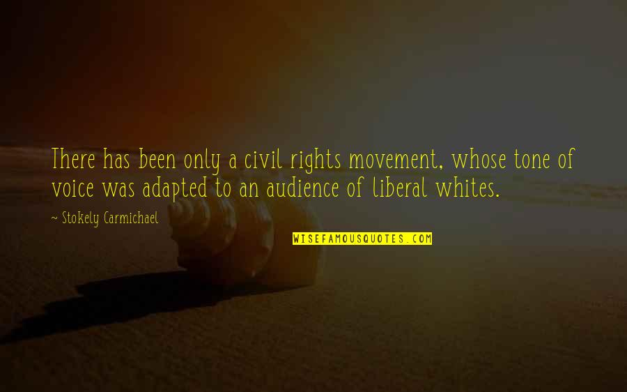 Adapted Quotes By Stokely Carmichael: There has been only a civil rights movement,