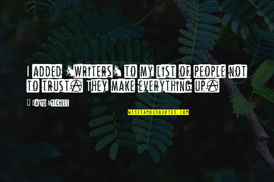 Added Quotes By David Mitchell: I added 'writers' to my list of people