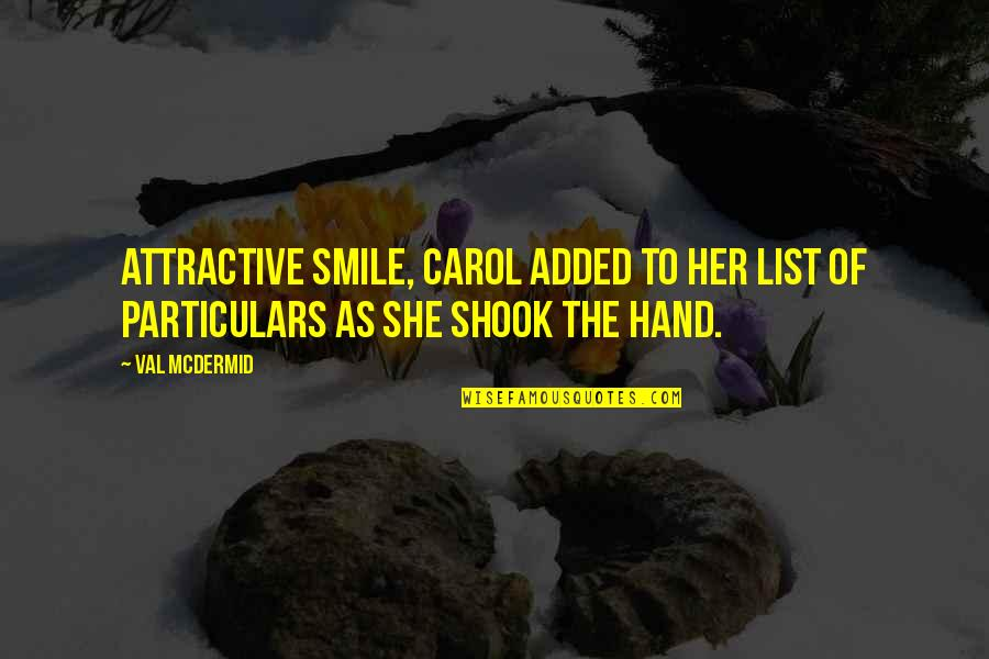Added Quotes By Val McDermid: Attractive smile, Carol added to her list of