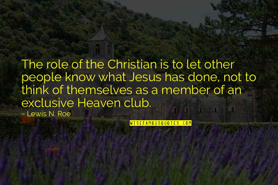 Addictions Recovery Quotes By Lewis N. Roe: The role of the Christian is to let
